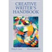 Creative Writer's Handbook by Philip K. Jason