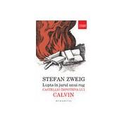 Lupta in jurul unui rug: Castellio impotriva lui Calvin