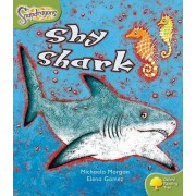 Oxford Reading Tree: Level 7: Snapdragons: Shy Shark by Michaela Morgan