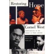 Restoring Hope by Cornel West