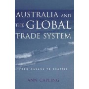Australia and the Global Trade System by Ann Capling