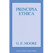 Principia Ethica by George Edward Moore