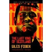 The Last King of Scotland by Giles Foden