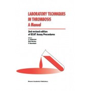 Laboratory Techniques in Thrombosis by J. Jespersen
