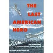 The Last American Hero by G B Mooney