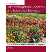 Plant Propagation Concepts and Laboratory Exercises, Second Edition by Caula A. Beyl