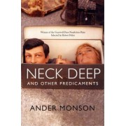 Neck Deep and Other Predicaments by Ander Monson
