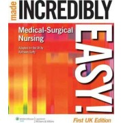 Medical-Surgical Nursing Made Incredibly Easy! UK edition by Duffy