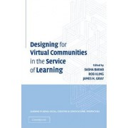 Designing for Virtual Communities in the Service of Learning by Sasha A. Barab
