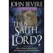 Thus Saith the Lord? by John Bevere