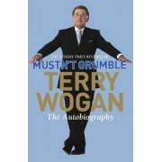 Mustn't Grumble by Sir Terry Wogan