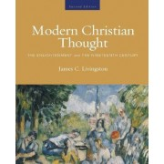 Modern Christian Thought: The Enlightenment and the Nineteenth Century Volume 1 by James C. Livingston