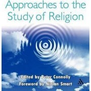 Approaches to the Study of Religion by Peter Connolly