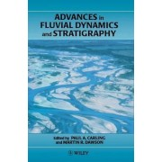 Advances in Fluvial Dynamics and Stratigraphy by P.A. Carling