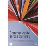 Communication Across Cultures by Elizabeth Christopher