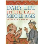 Daily Life in the Late Middle Ages by R. H. Britnell