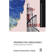 Drawing the Unbuildable by Nerma Cridge