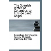 The Spanish Letter of Columbus to Luis de Sant' Angel by Columbus Christopher