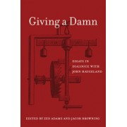 Giving a Damn: Essays in Dialogue with John Haugeland