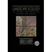 Landscape Ecology in Theory and Practice by Monica G. Turner
