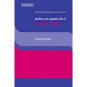 Teaching and Assessing Skills in Computer Studies by Stewart Wainwright