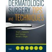 Dermatologic Surgery Tips and Techniques by Stuart Salasche