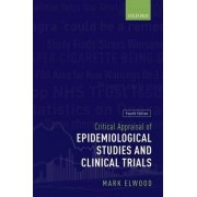 Critical Appraisal of Epidemiological Studies and Clinical Trials by Mark Elwood