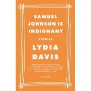 Samuel Johnson Is Indignant by Lydia Davis