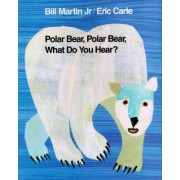 Polar Bear, Polar Bear, What Do You Hear? by Bill Martin