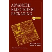 Advanced Electronic Packaging by Richard K. Ulrich