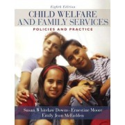 Child Welfare and Family Services by Susan Whitelaw Downs