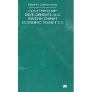 Contemporary Developments and Issues in China's Economic Transition by Charles Harvie