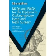 MCQs and EMQs for the Diploma in Otolaryngology by Irfan Syed
