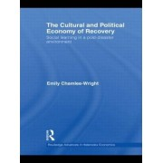 The Cultural and Political Economy of Recovery by Emily Chamlee-Wright