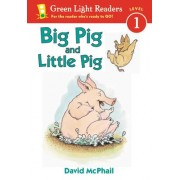 Big Pig and Little Pig by David McPhail