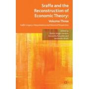 Sraffa and the Reconstruction of Economic Theory: Volume Three: Sraffa's Legacy: Interpretations and Historical Perspectives