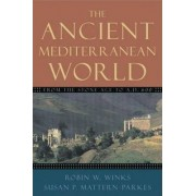 The Ancient Mediterranean World by Robin W. Winks