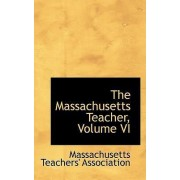 The Massachusetts Teacher, Volume VI by Massachusetts Teachers' Association