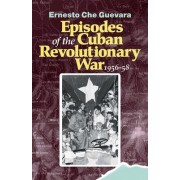 Episodes of the Cuban Revolutionary War, 1956-58 by Che Guevara