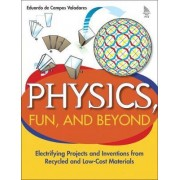 Physics, Fun and Beyond by Eduardo de Campos Valadares