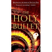 The Holy Bullet by Luis Miguel Rocha