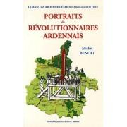Quand Les Ardennes Étaient Sans-Culottes ! : Portraits De Révolutionnaires Ardennais ( Exemplaire Avec Envoi / Dédicace Manuscrite De L'auteur )