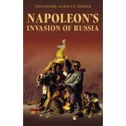 Napoleon's Invasion of Russia by Theodore Ayrault Dodge