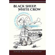 Black Sheep, White Crow and Other Windmill Tales by Jim Kristofic