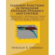 Lyapunov Functions in Nonlinear Unsteady Dynamics and Control: Poincare's Approach from Metaphysical Theory to Down-To-Earth Practice