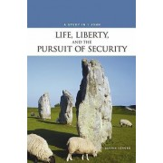 Life, Liberty and the Pursuit of Security by Darrin Yeager