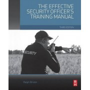 The Effective Security Officer's Training Manual by Ralph Brislin