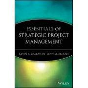 Essentials of Strategic Project Management by Kevin R. Callahan