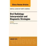 Oral Radiology: Interpretation and Diagnostic Strategies, an Issue of Dental Clinics of North America by Mel Mupparapu