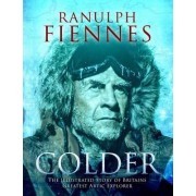 Colder: Extreme Adventures at the Lowest Temperatures on Earth by Sir Ranulph Fiennes